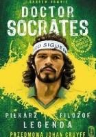 Doctor Socrates. Piłkarz Filozof Legenda