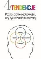 4 tendencje. Poznaj profile osobowości, aby żyć i działać skuteczniej