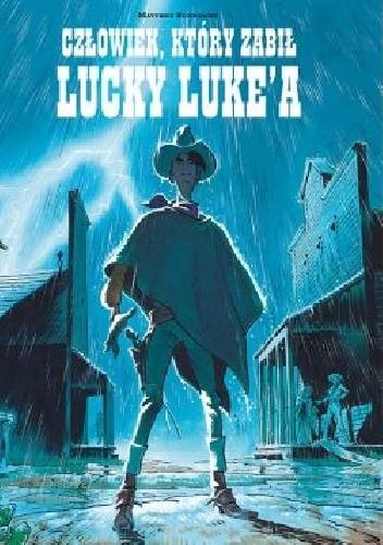 Okładka książki Człowiek, który zabił Lucky Luke'a
