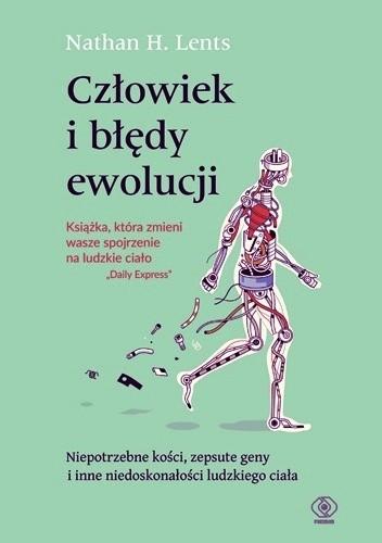 427e589dc84201 Człowiek i błędy ewolucji - Nathan H. Lents (4866348) - Lubimyczytać.pl