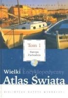 Wielki Encyklopedyczny Atlas Świata - Europa Zachodnia (Tom 1)