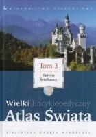 Wielki Encyklopedyczny Atlas Świata - Europa Środkowa (Tom 3)