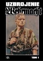 Wehrmacht – uzbrojenie (t. 1)