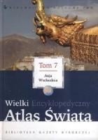 Wielki Encyklopedyczny Atlas Świata - Azja Wschodnia (Tom 7)