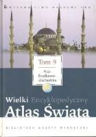 Wielki Encyklopedyczny Atlas Świata - Azja Środkowo-Zachodnia (Tom 9)