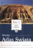 Wielki Encyklopedyczny Atlas Świata - Afryka Północna (Tom 11)