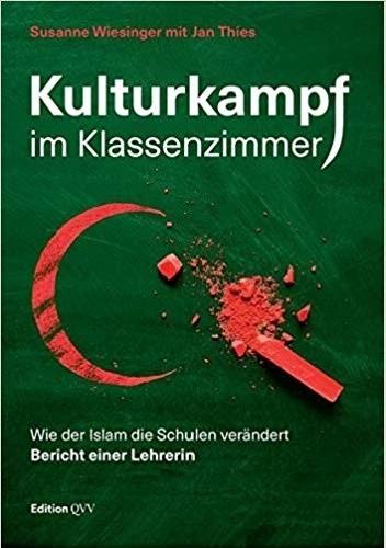 Okładka książki Kulturkampf im Klassenzimmer: Wie der Islam die Schulen verändert. Bericht einer Lehrerin