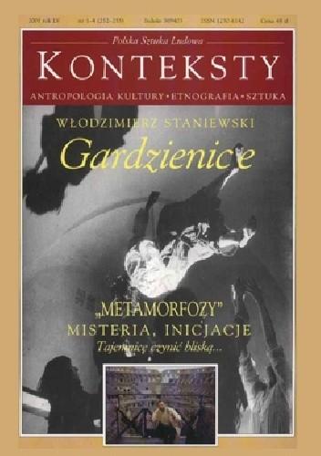 Okładka książki KONTEKSTY. Polska Sztuka Ludowa [nr 1-4 (252-255) / 2001]: Gardzienice