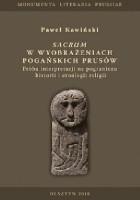 Sacrum w wyobrażeniach pogańskich Prusów. Próba interpretacji na pograniczu historii i etnologii religii