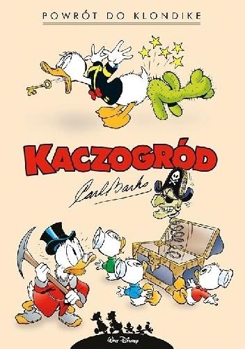 Okładka książki Kaczogród. Powrót do Klondike i inne historie z lat 1952–1953