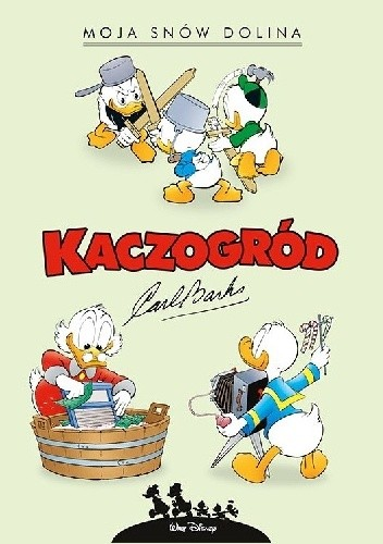 Okładka książki Kaczogród. Moja snów dolina i inne historie z lat 1953–1954