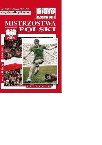 Okładka książki Encyklopedia piłkarska FUJI Mistrzostwa Polski. Stulecie część 5 (tom 55)