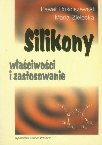 Okładka książki Silikony. Właściwości i zastosowanie