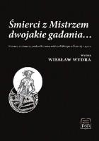 Śmierci z Mistrzem dwojakie gadania… Nieznany drukowany przekaz Rozmowy mistrza Polikarpa ze Śmiercią z 1542 r.