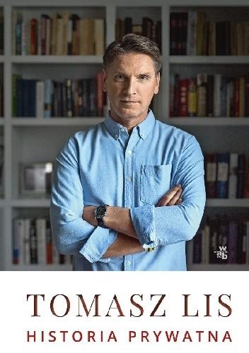 Historia Prywatna Tomasz Lis 4867234 Lubimyczytaćpl