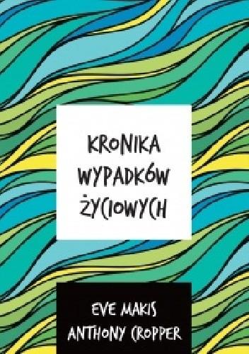 Okładka książki Kronika wypadków życiowych