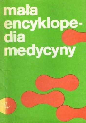 Okładka książki Mała encyklopedia medycyny (Tom I)