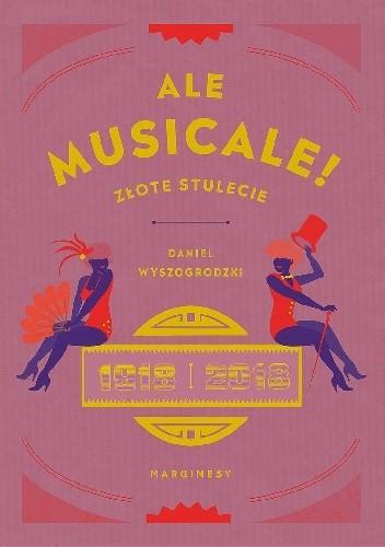 Okładka książki Ale musicale! Złote stulecie: 1918–2018