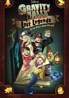 Gravity Falls: Lost Legends. 4 All-New Adventures