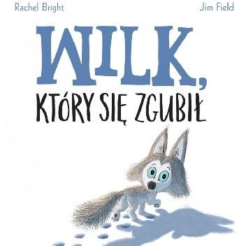 Okładka książki Wilk, który się zgubił