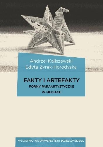 Okładka książki Fakty i artefakty. Formy paraartystyczne w mediach
