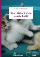 Filuś, Miluś i Kizia: wesołe kotki