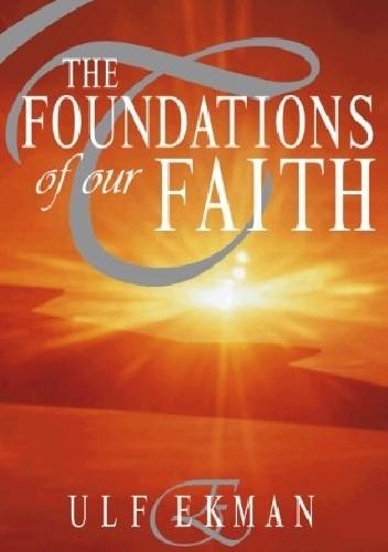 Okładka książki The Foundation Of Our Faith