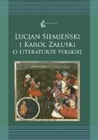 Lucjan Siemieński i Karol Załuski o literaturze perskiej