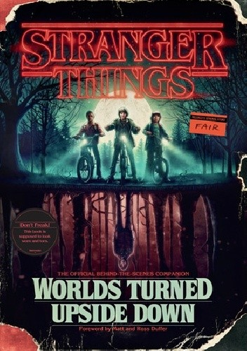 Okładka książki Stranger Things: Worlds Turned Upside Down: The Official Behind-The-Scenes Companion