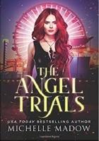 The Angel Trials (Dark World: The Angel Trials Book 1
