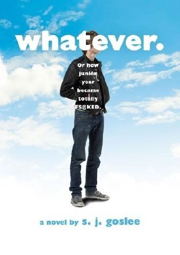 Okładka książki Whatever. or how junior year became totally f$@cked