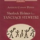 Sherlock Holmes i tańczące sylwetki