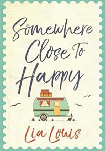 Okładka książki Somewhere Close to Happy