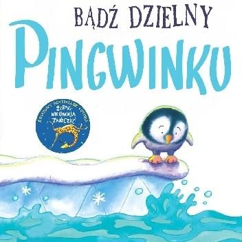 Okładka książki Bądź dzielny, pingwinku