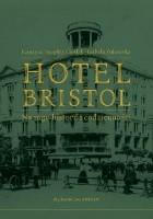 Hotel Bristol. Na rogu historii i codzienności.