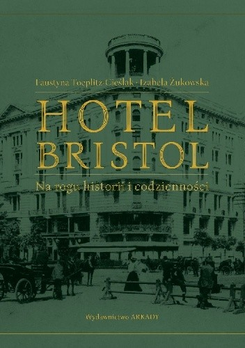 Okładka książki Hotel Bristol. Na rogu historii i codzienności.
