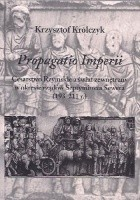 Propagatio Imperii. Cesarstwo Rzymskie a świat zewnętrzny w okresie rządów Septymiusza Sewera (193-211 r.)