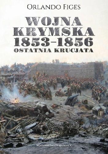 Okładka książki Wojna krymska 1853-1856. Ostatnia krucjata