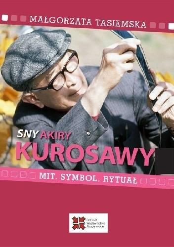 """Okładka książki """"Sny"""" Akiry Kurosawy. Mit, symbol, rytuał"""