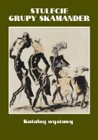 Stulecie grupy Skamander. Katalog wystawy