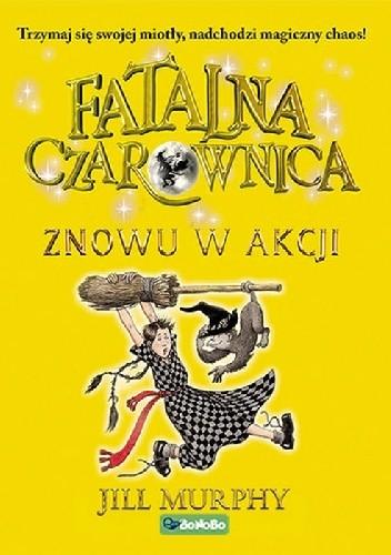 Okładka książki Fatalna czarownica. Znowu w akcji