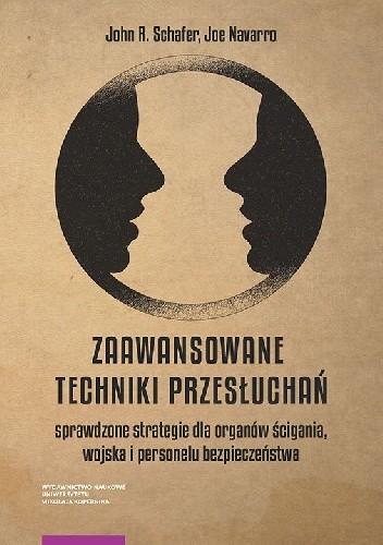 Okładka książki Zaawansowane techniki przesłuchań. Sprawdzone strategie dla organów ścigania, wojska i personelu bezpieczeństwa