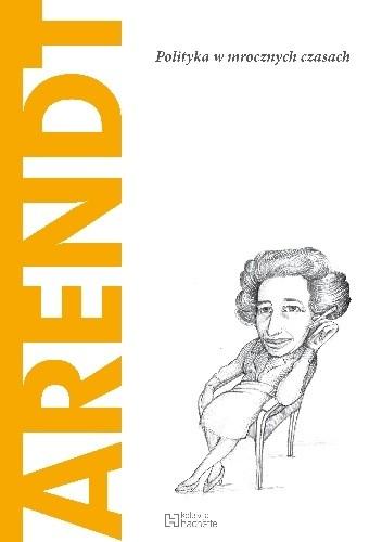 Okładka książki Arendt. Polityka w mrocznych czasach