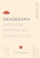 Okagesama. Japoński przepis na dobre życie
