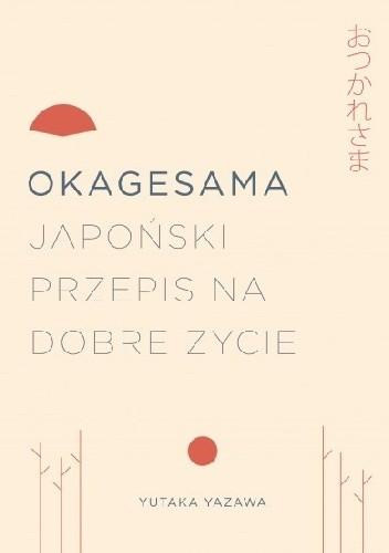 Okładka książki Okagesama. Japoński przepis na dobre życie
