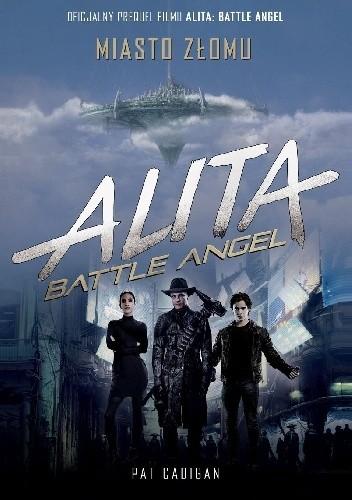 Okładka książki Alita: Battle Angel. Miasto Złomu