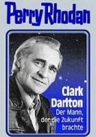 Clark Darlton - Der Mann, der die Zukunft brachte
