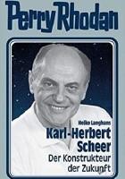 Karl-Herbert Scheer - Der Konstrukteur der Zukunft