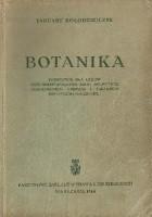Botanika. Podręcznik dla liceów ogólnokształcących, szkół rolniczych, ogrodniczych, leśnych i zakładów kształcenia nauczycieli