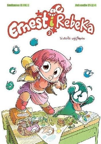Okładka książki Ernest i Rebeka - Szkoła wygłupów. Wyd. zbiorcze tom 2